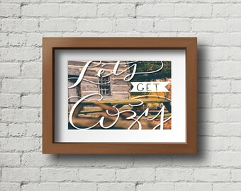 Let's Get Cozy | Digital Print