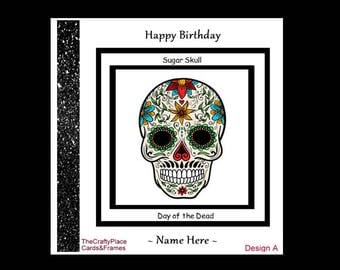 Sugar Skull Birthday Card, Day of the Dead, Personalised Card, Congratulations, Get Well Soon, Christmas etc. (PR-11)