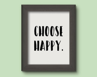 INSTANT DOWNLOAD | Printable Quote | Choose Happy | Decor Wall Art Inspirational Typography Print
