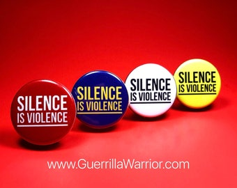 Silence is Violence (1.25 inch Pin/Button)