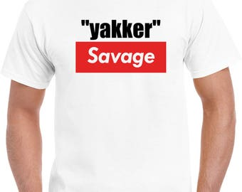 Yakker Savage T Shirt