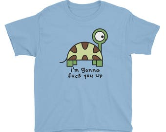 Funny Turtle, Unisex Kids T-Shirt, Funny Shirt, Graphic Tee, Funny Gift, Casual Tee, I'll fuck you up, Turtle Lovers, Kids Shirt