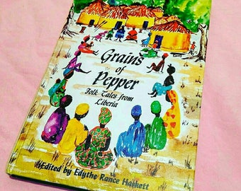 Grains of Pepper Folk Takes of Liberia. HB, Vintage Book 1967.