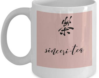 "Tea Lovers Mug/""Sinceri-tea""/inspirational gift/handmade/ceramic mug"