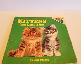 Kittens Are Like That by Jan Pfloog, Copyright 1976 by Random House, A Random House Pictureback, Published by Random House Inc.