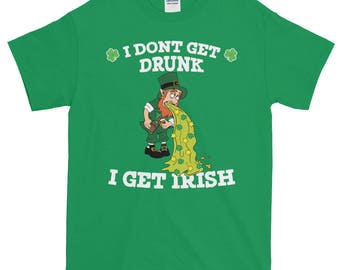Awesome Lycky Charms,  I Dont Get Drunk I Get Irish Leprechaun Tossing Luck, I Dont Get Drunk, St Patricks Day, Irish Pub Party, St Paddy Da