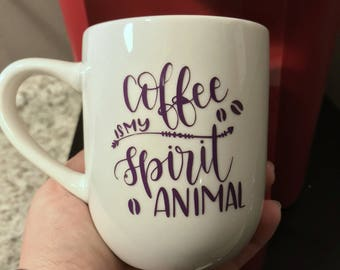 Coffee Is My Spirit Animal, Coffee Mugs, Custom Coffee Mug, Funny Coffee Mugs, Cool Coffee Mug, Personalized Coffee Mugs, Unique Coffee Mug,