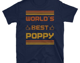World's Best Poppy Ever I Love My Poppy T-Shirt Gift Tee