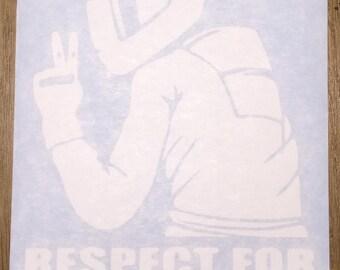 Respect for biker sticker white