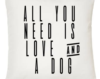 All you need is love & a dog Pillow case