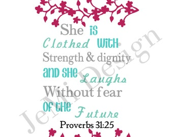 She is clothed with strength and dignity. 8x10 Print.