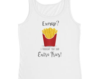 Exercise? I Thought You Said Extra Fries! - Ladies' Tank Funny Gym Top