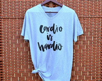 Cardio is Hardio ~ Funny ~ Workout Shirt ~ T Shirt