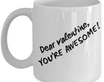 Dear valentine you're awesome mug