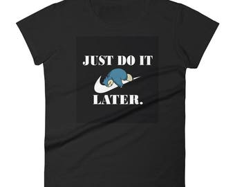 Just Do It Later Women's short sleeve t-shirt