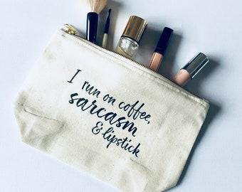 I run on coffee, sarcasm & lipstick Make up bag