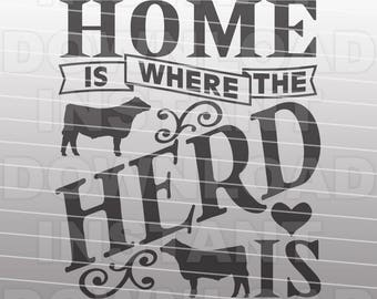 Steer Cow SVG File,Home is Where the Herd Is SVG,Farm SVG File -Commercial & Personal Use- Vector Art Cricut,Silhouette Cameo,iron on vinyl