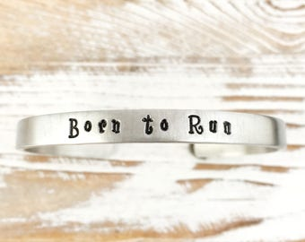 Born to Run hand stamped cuff bracelet - Running bracelet - Running Jewelry - Bruce Springsteen song, Sterling Silver bracelet