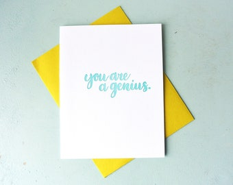 Letterpress Friendship Card - Hand Lettering - You Are A Genius - ECG-565