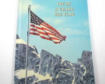 You're a Grand Old Flag Vintage 1970s Patrioic Ideals Magazine or Book