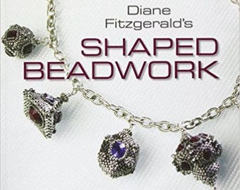 Diane Fitzgerald's Shaped Beadwork: Dimensional Jewelry with Peyote Stitch (Beadweaving Master Class Series) Hardcover – by Diane Fitzgerald