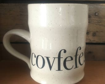 Covfefe handmade ceramic coffee mug