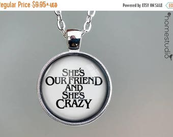ON SALE - She's Our Friend (WHT) Quote jewelry. Necklace, Pendant or Keychain Key Ring. Perfect Gift Present. Glass dome metal charm by Home
