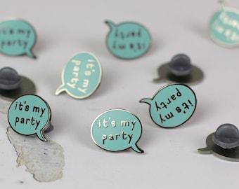 It's My Party speech bubble enamel pin - lapel pin