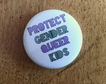"protect gender queer kids 1"" buttons"