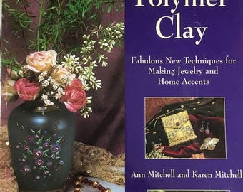 CLEARANCE Liquid Polymer Clay: Fabulous New Techniques for Making Jewelry and Home Accents by Ann Mitchell and Karen Mitchell