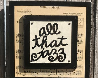 """Hand Made Musician Gift Wall Art Quote Collage Vintage Sheet Music Painted Music   """"All that jazz"""""""