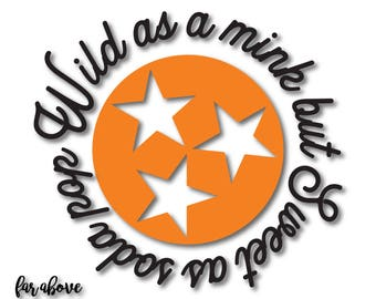 Wild as a Mink but Sweet as Soda Pop Rocky Top TN Tristar Tennessee Tri-star SVG, EPS, dxf, png, jpg digital cut file for Silhouette Cricut