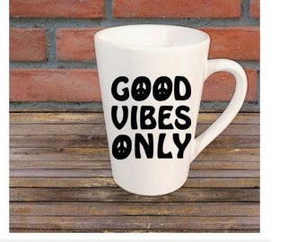 Good Vibes Only Peace Mug Coffee Cup Gift Home Decor Kitchen Bar Gift for Her Him Any Color Personalized Custom Jenuine Crafts