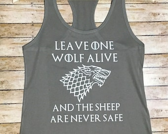 Game of Thrones Shirt, House Stark, Leave One Wolf Alive, Stark Tank, GOT Tank, Arya Stark, The North Remembers, Game of Thrones Tank, Stark