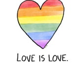 Love Is Love - Art Print - Gay Pride - Rainbow Heart - LGBTQ Art - Hella Gay - Fabulous Gift - Equality For All