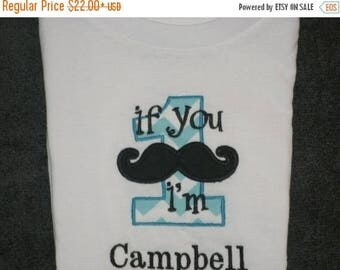 ON SALE Birthday Mustache Shirt  If you Mustache I am 1 Monogrammed Personalized Birthday Shirt