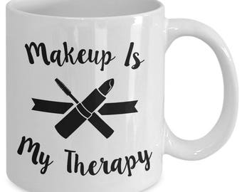 Makeup Is My Therapy Beauty Cosmetics Coffee Mug