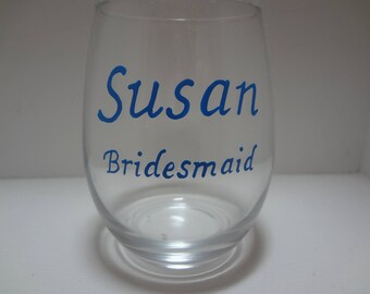 Hand painted Bridesmaid Stemless Wine Glass, Bridesmaid Gift, Personalized Gift, Personalized Bridesmaid Gift, Girlfriend Gift, Wedding Favo