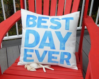 "Outdoor pillow BEST DAY EVER your color choice 17""x17"" hand painted weather resistent Crabby Chris™ Original"