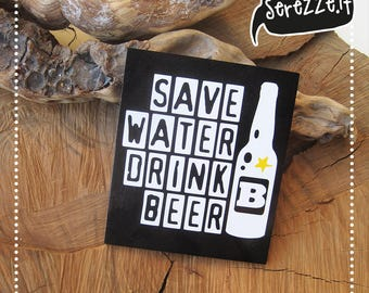 QUADRETTO Save Water Drink Beer