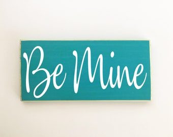 12x6 Be Mine (Choose Color) Custom Handmade Wood Sign Valentine's Day
