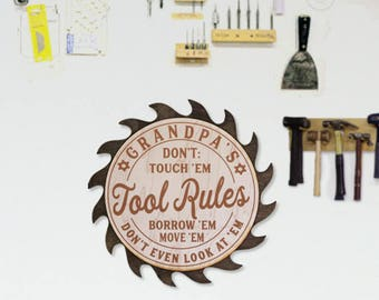 Dad's-Grandpa's-Personalized-Garage Sign-Workshop Sign-Tool Rules-Don't Touch 'Em Borrow 'Em Move 'Em Don't Even Look At 'Em-Saw Blade