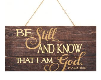 Be Still And Know That I Am God Wooden Plank Sign 5x10