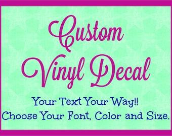 Custom Vinyl Decal, Choose Your Font, Custom Sticker, Custom Decal