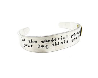 Dog Quote Bracelet, Inspirational Quote, Animal Lover Jewelry, Dog Lover Jewelry, Cuff Bracelet, Dog Bracelet, Dog Jewelry, Aluminum Cuff