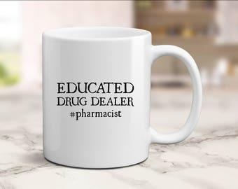 Pharmacist Mug, Pharmacy Gift, Pharmacist Gift, Pharmacy Tech, Pharmacy Student, Pharmacy Graduation, Drug Dealer Mug, Educated Drug Dealer