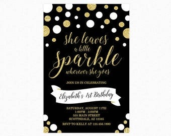 Gold and Black Sparkle Birthday Party Invitation, She Leaves a Little Sparkle Wherever She Goes, Glitter, Polka Dots, Printable or Printed