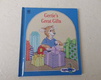 Children's Book: Gertie's Great Gifts. A Story About the Value of Neatness and Cleanliness. Hardcover, 1990. Near New.