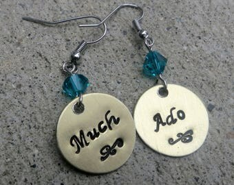 Much Ado about nothing Shakespeare quote - Hand Stamped Earrings