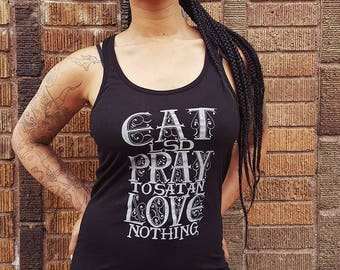 Eat LSD, Pray to Satan, Love Nothing Black Racerback Tank Top S-2X
